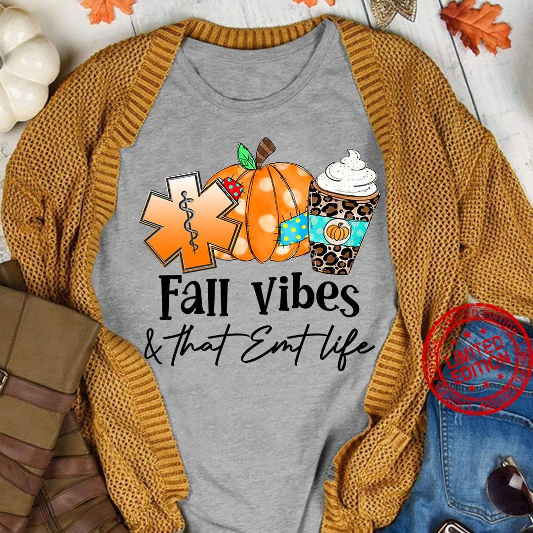 Fall Vibes That Emt Life Shirt