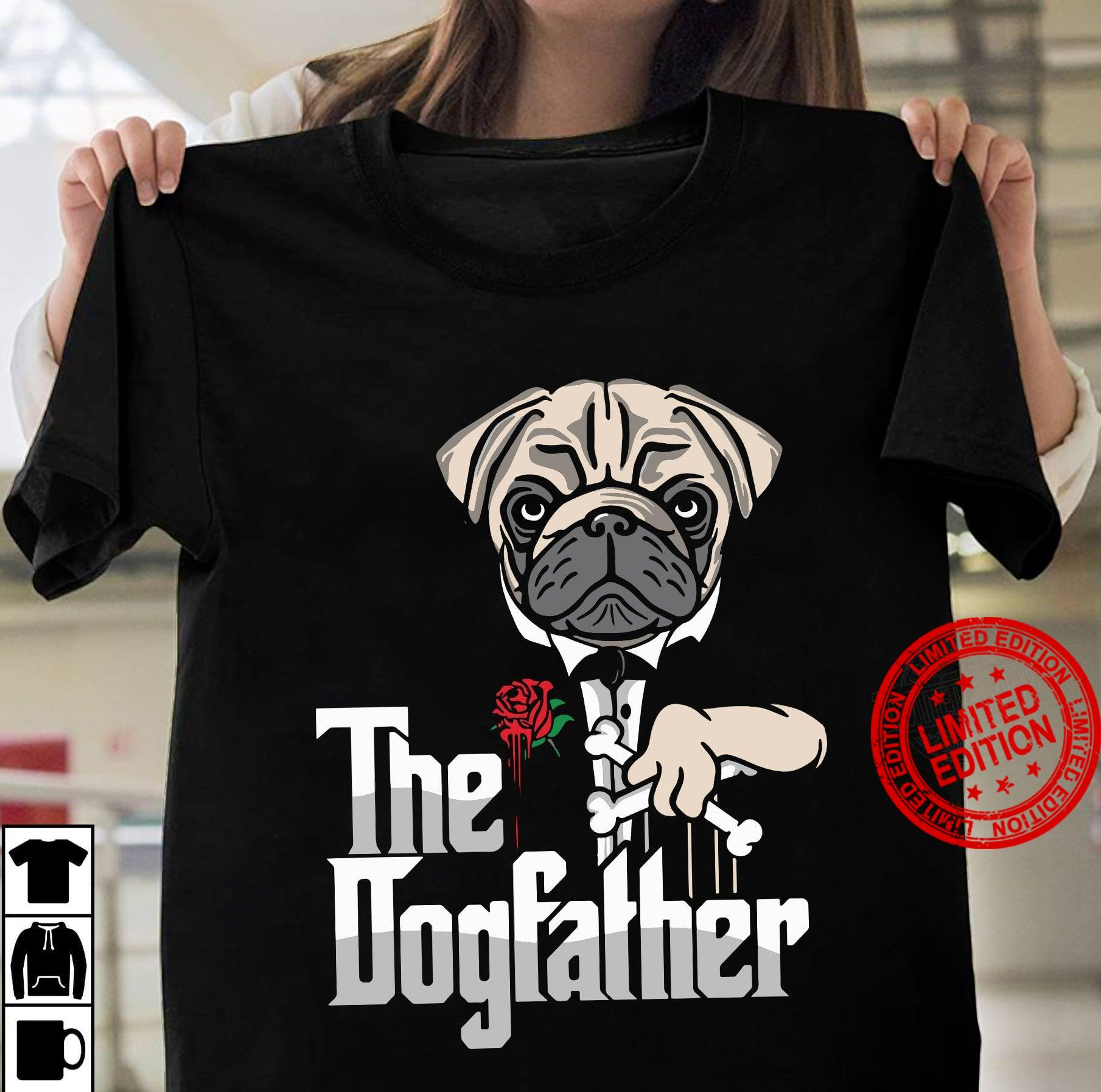 Pug The Dogfather Shirt