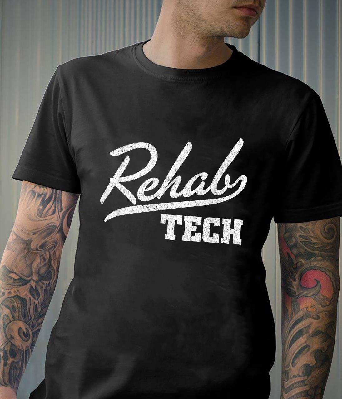 Rehabilitation Technician Rehab Tech Shirt