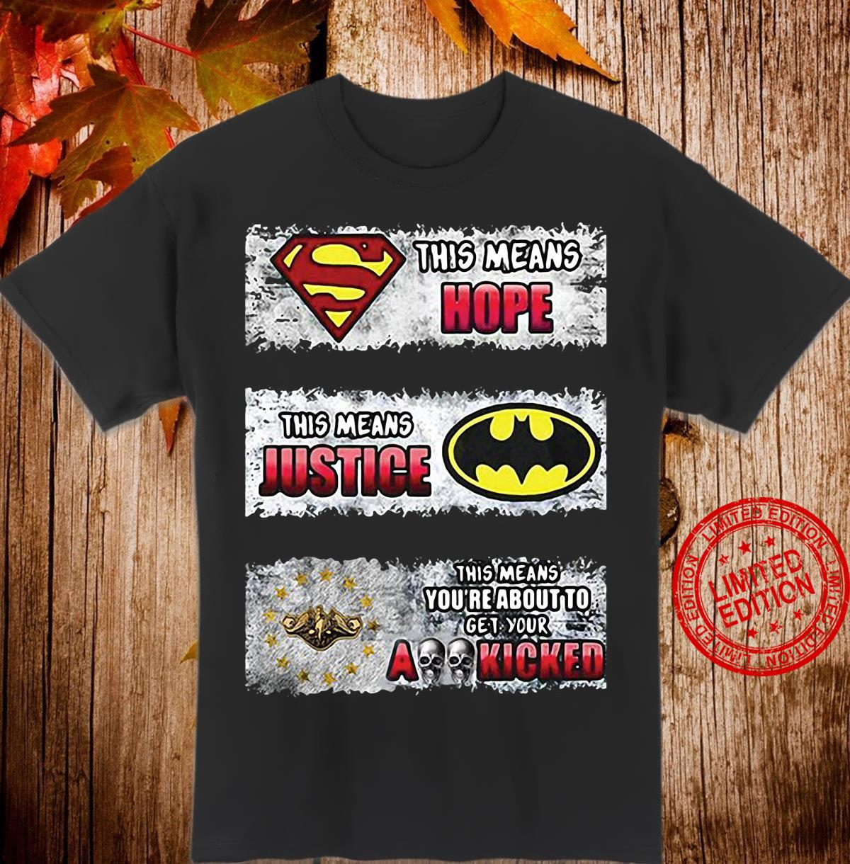 Superman this means hope Batman this means justice shirt