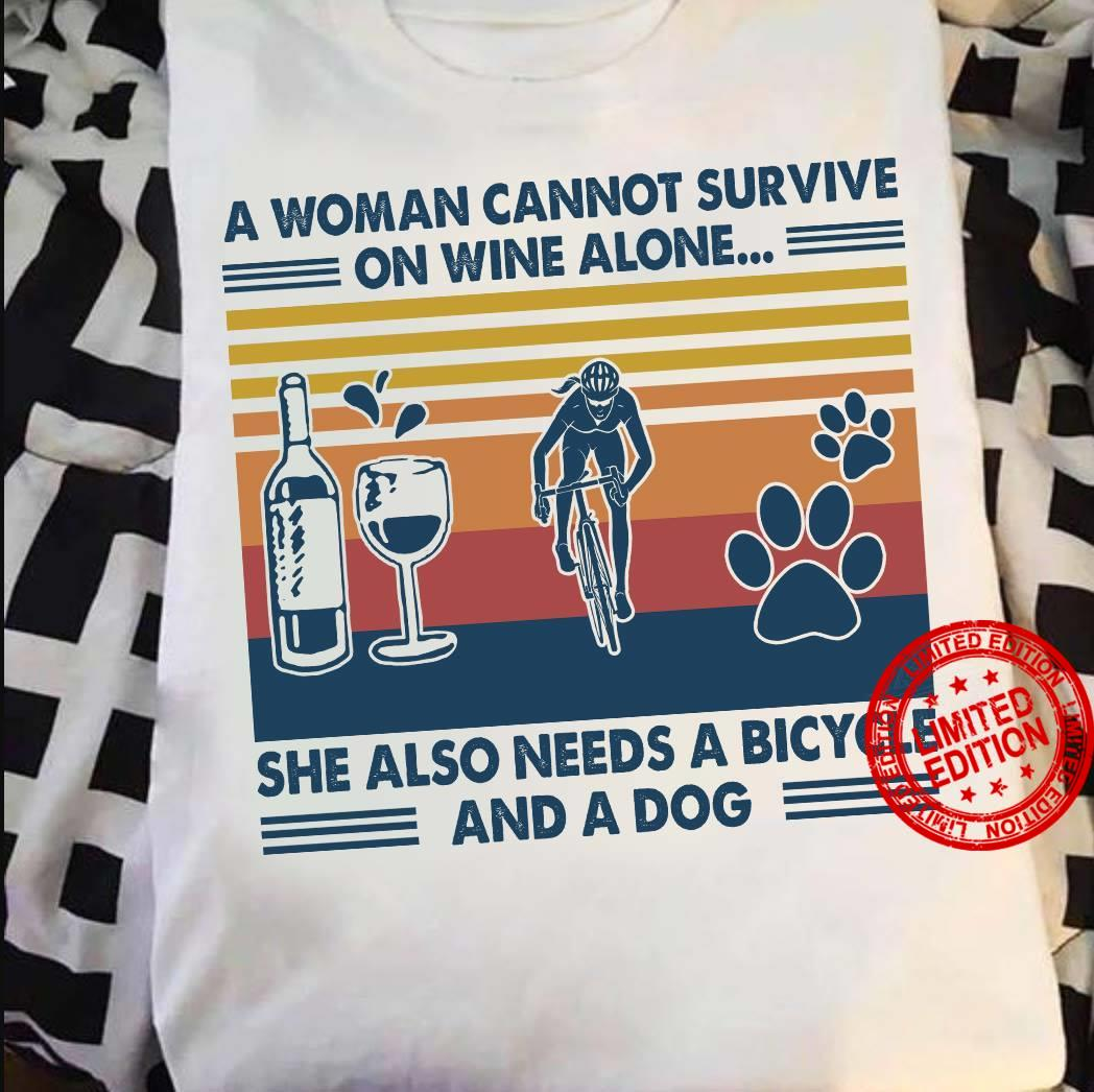 A Woman Cannot Survive On Wine Alone She Also Needs A Bicycle And A Dog Shirt