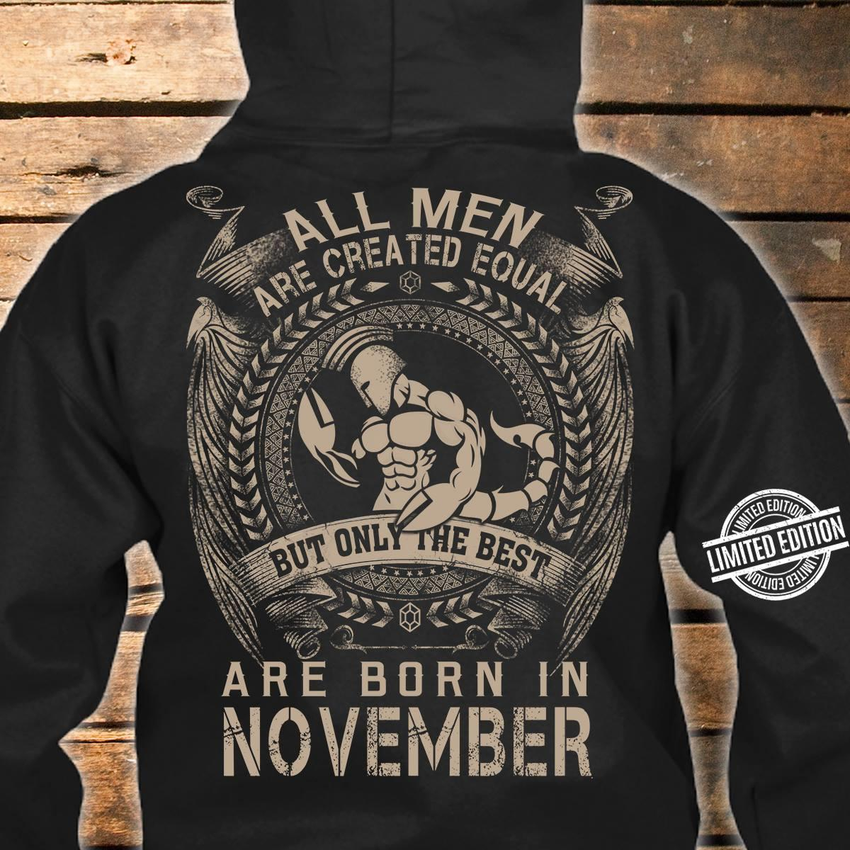 All Men Are Creared Equal But Only The Best Are Born In November Shirt