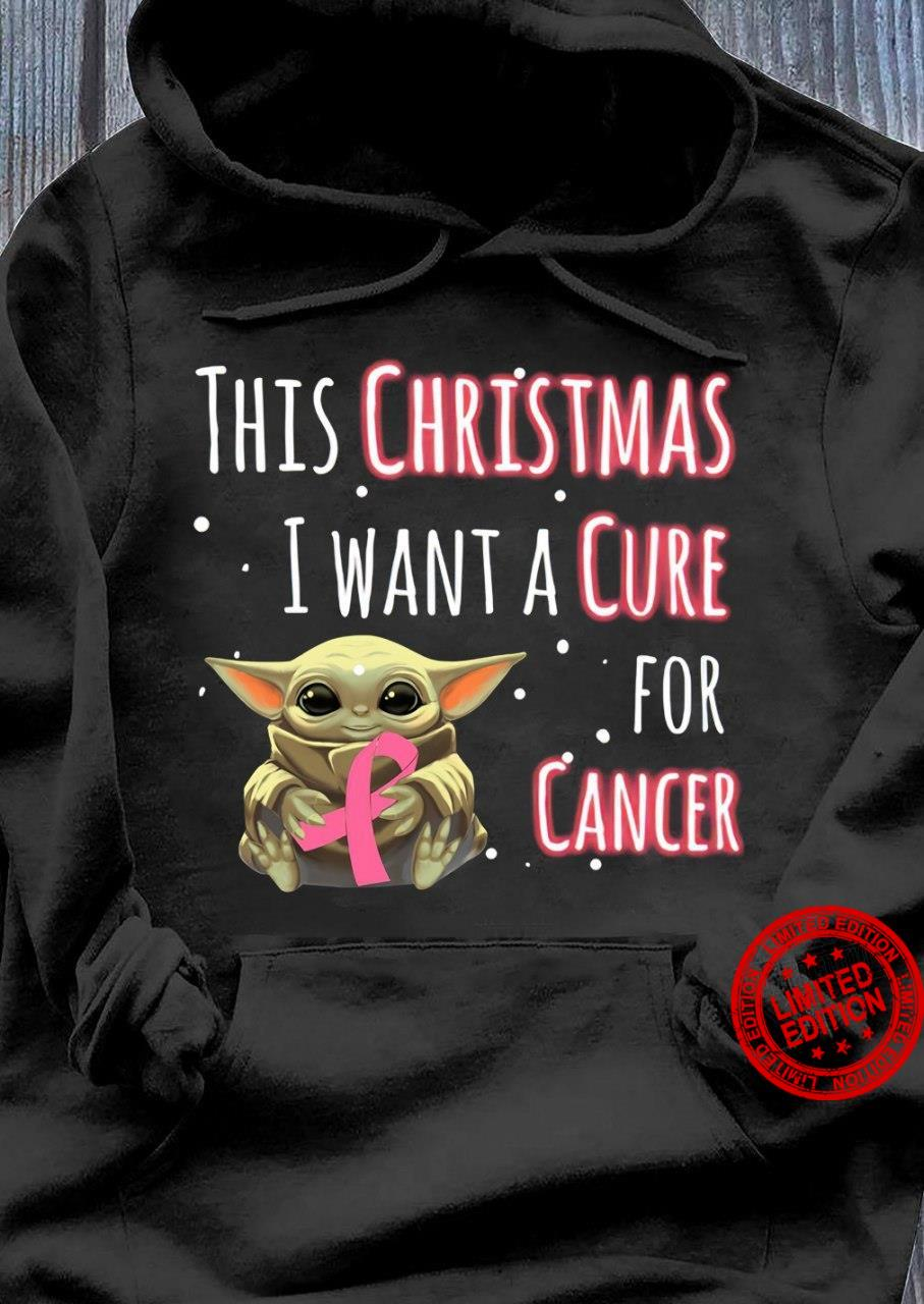 Baby Yoda This Christmas I Want A Cure For Cancer Shirt