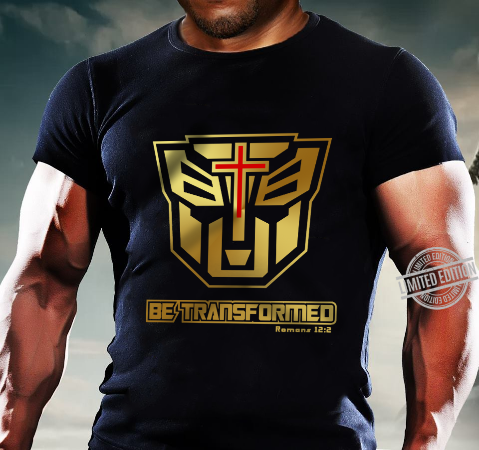 Be Transformed Roman 12.2 Shirt