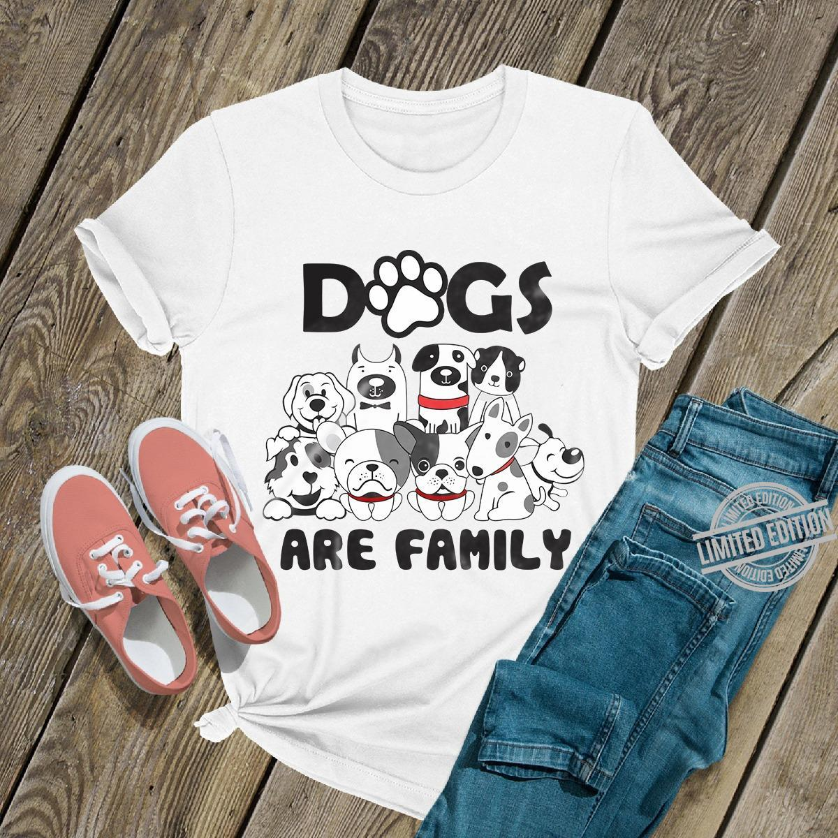 Dogs Are Family Shirt