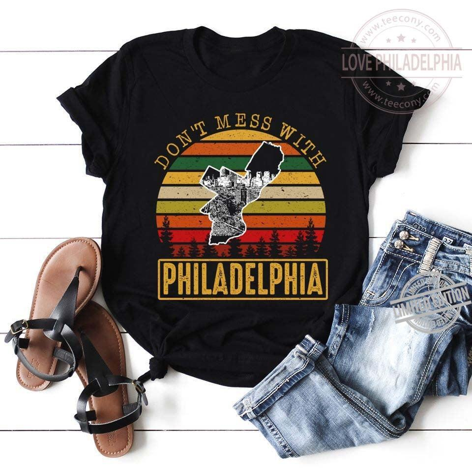 Don't Mess With Philadelphia Shirt