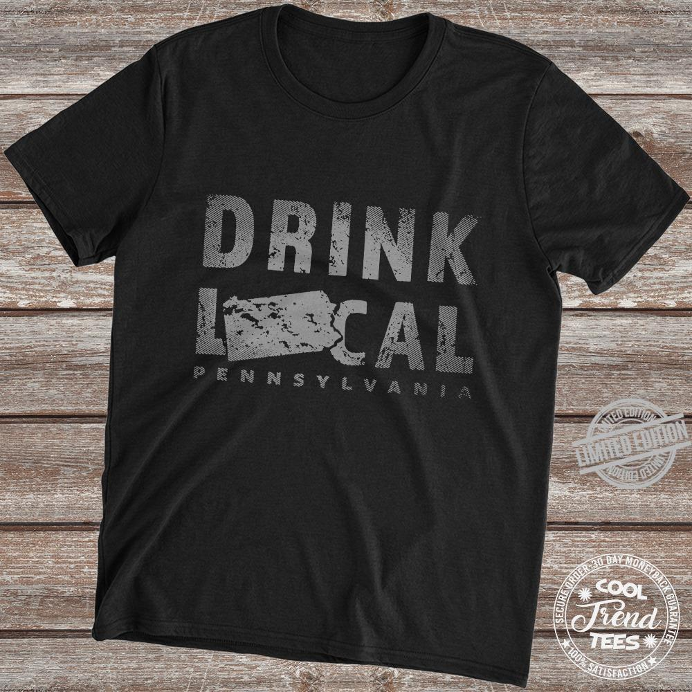 Drink Local Pennsylvania Shirt