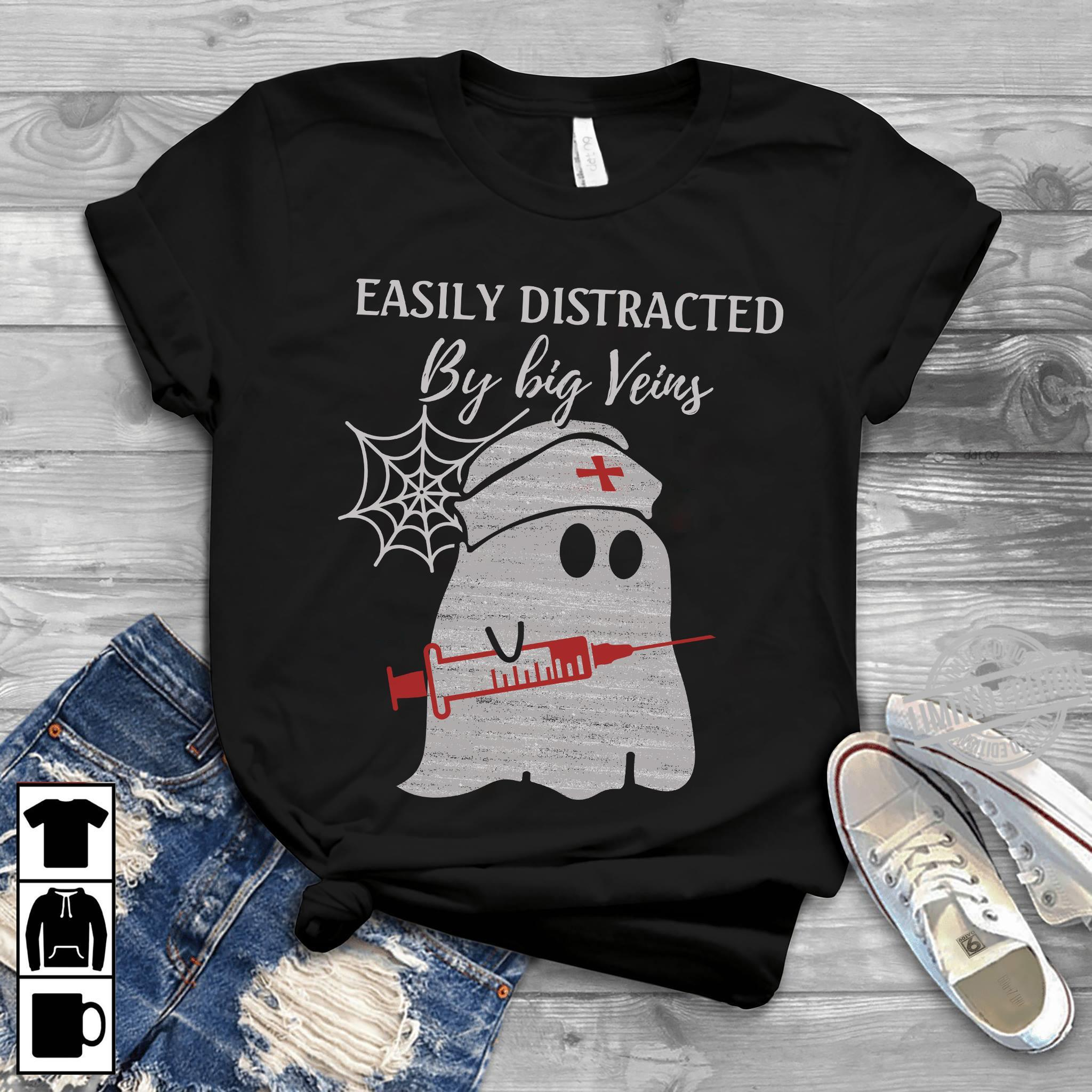 Easily Distracted By Big Veins Shirt