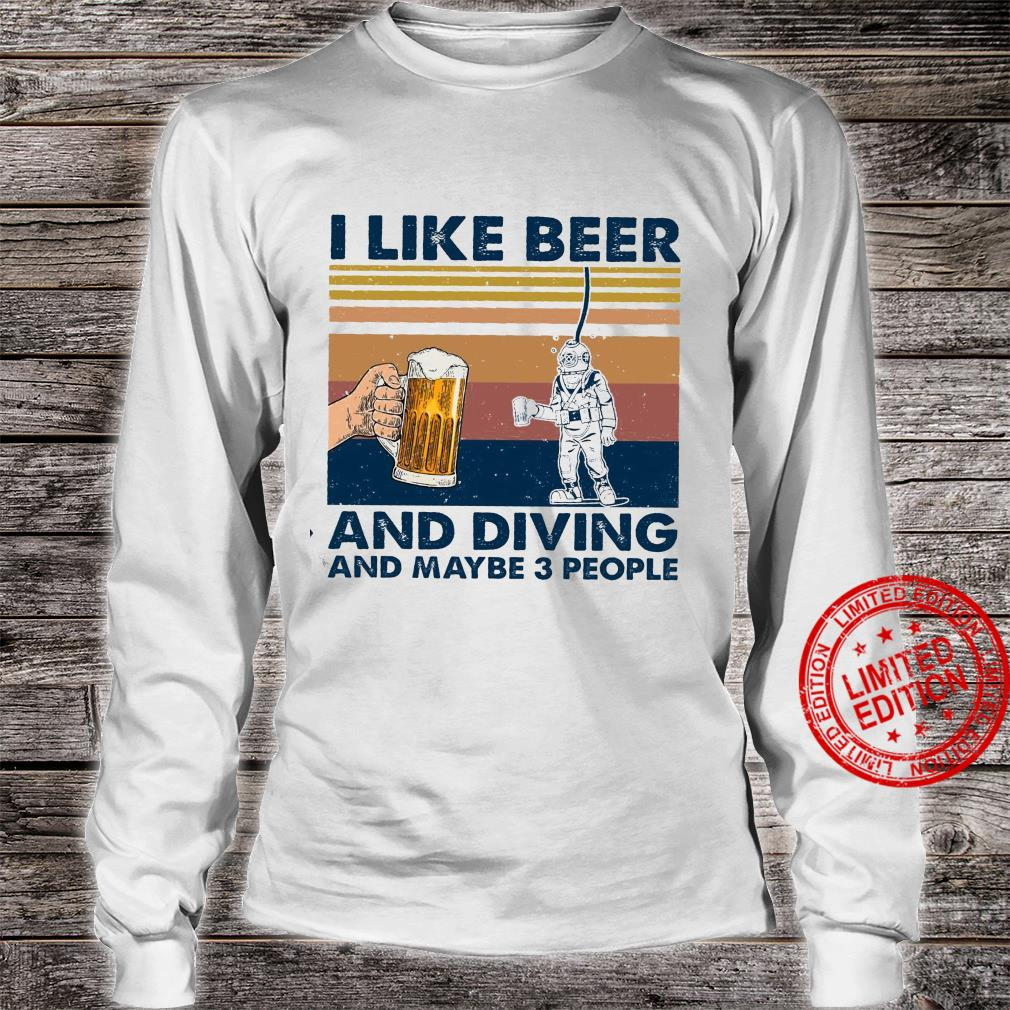 I Like Beer And Diving And Maybe 3 People Shirt long sleeved