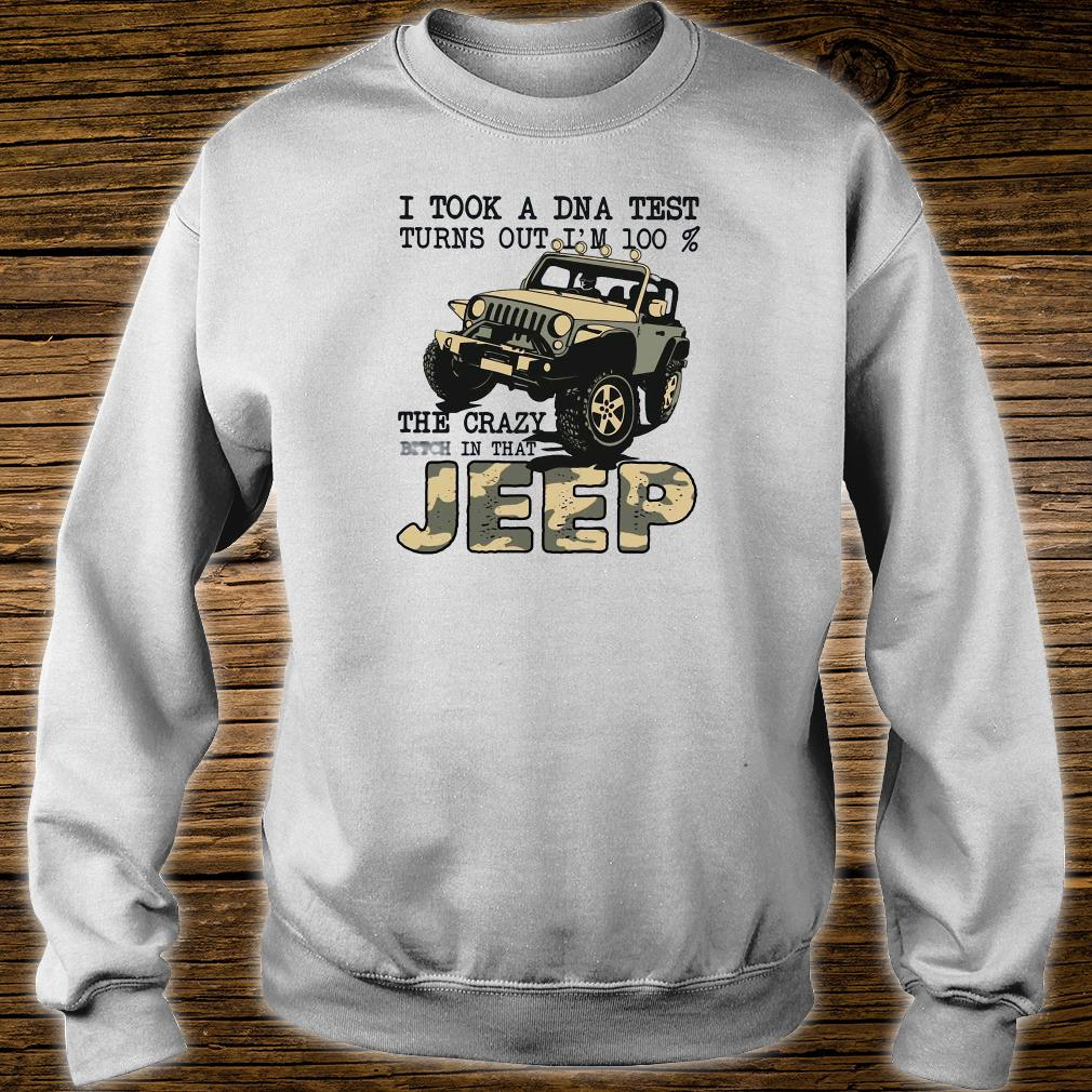 I took a DNA test turns out i'm 100% the crazy bitch in that jeep shirt sweater