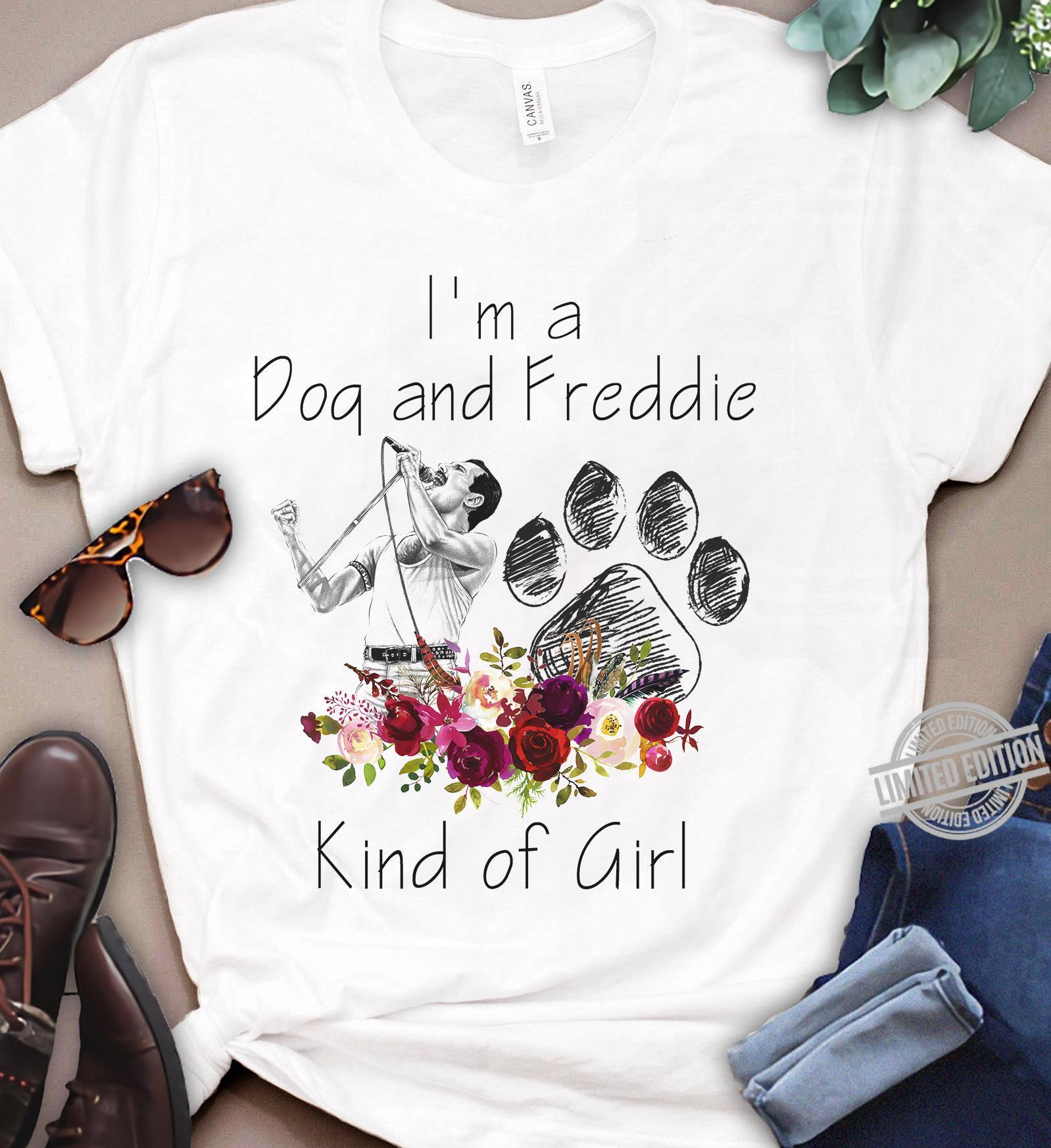 I'm A Doq And Freddie Kind Of Girl Shirt