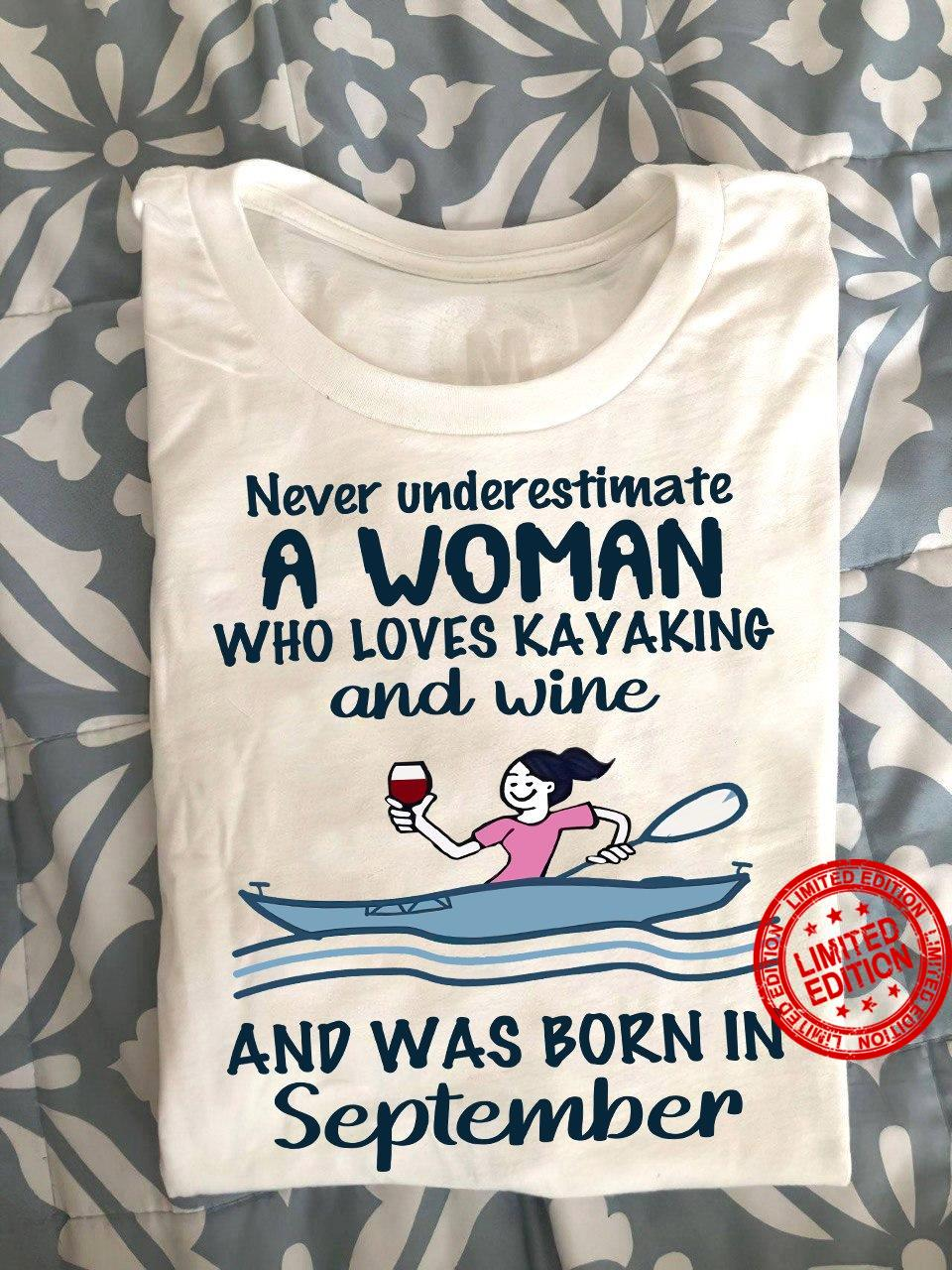 Never Underestimate A Woman Who Loves Kayaking And Wine And Was Born In September Shirt
