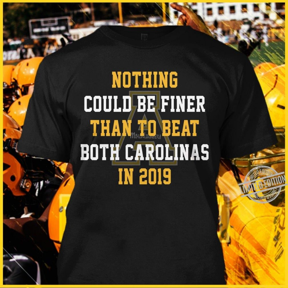 Nothing Vould Be Finer Than To Beat Both Carolinas In 2019 Shirt