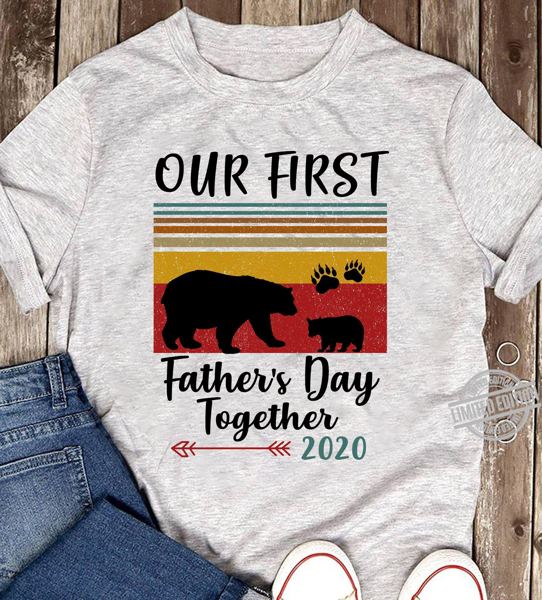 Our First Father's Day Together 2020 Shirt