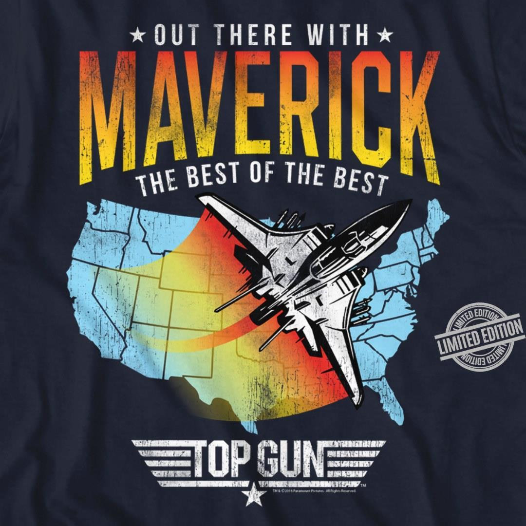 Out There With Maverick The Best Of The Best Top Gun Shirt