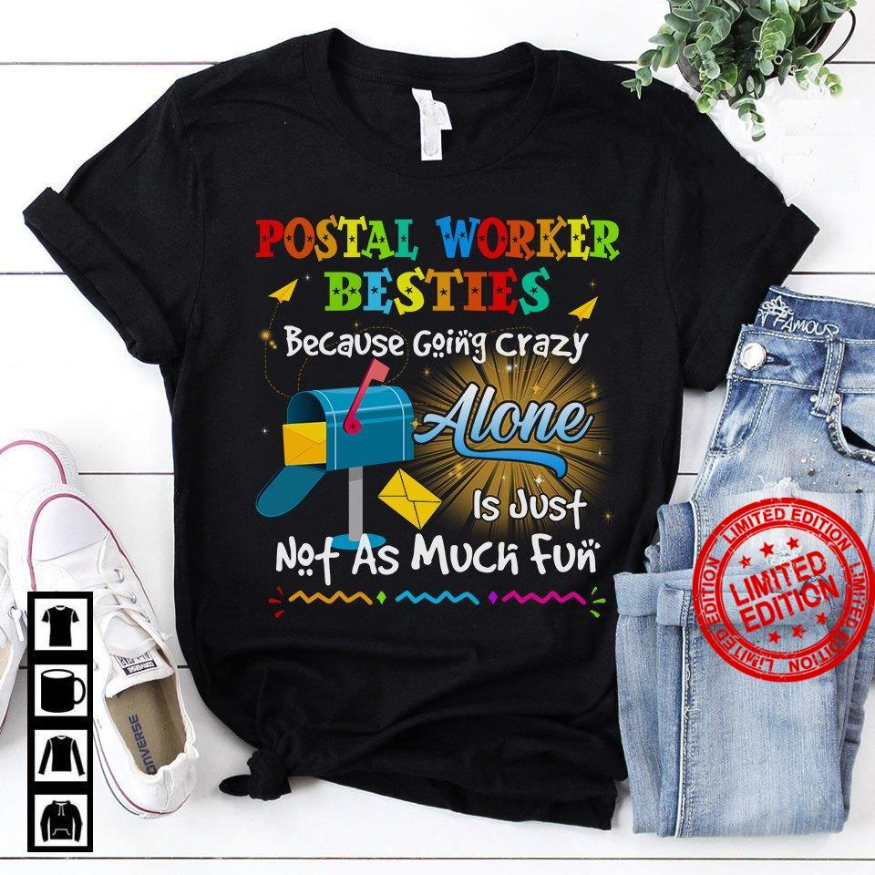 Postal Worker Besties Because Going Crazy Alone Is Just Not As Much Fun Shirt