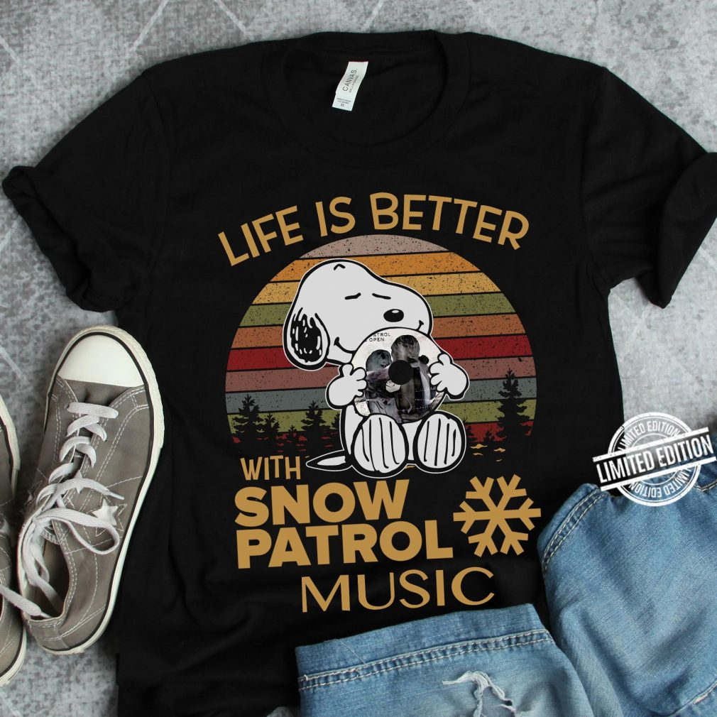 Snoopy Life Is Better With Snow Patrol Music Shirt
