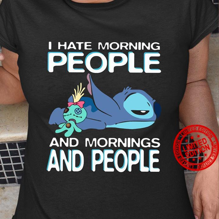 Stitch I Hate Morning People And Mornings And People Shirt