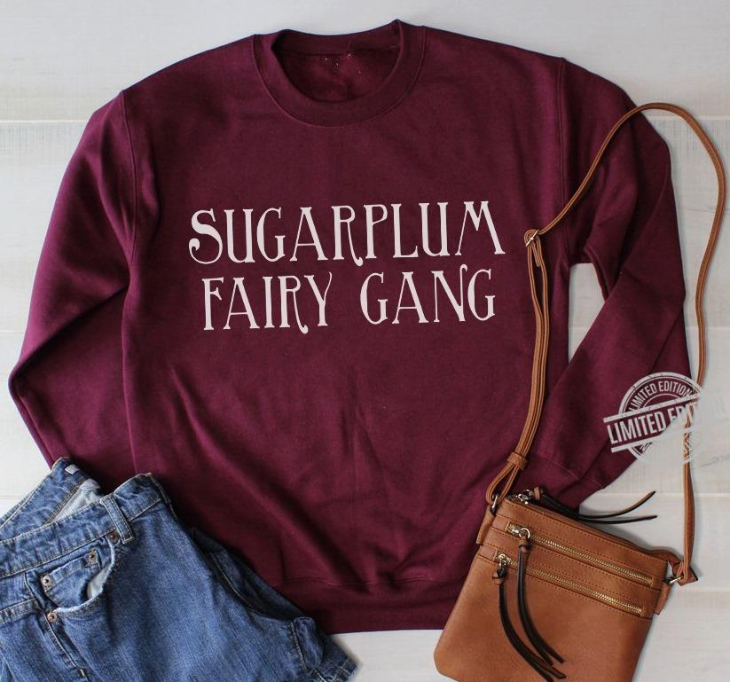Sugarplum Fairy Gang Shirt