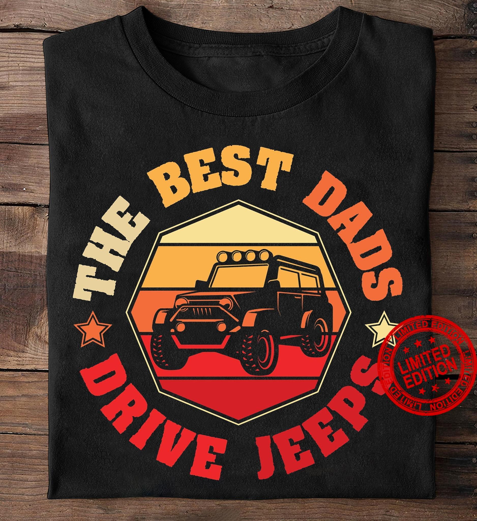 The Best Dads Drive Jeeps Shirt