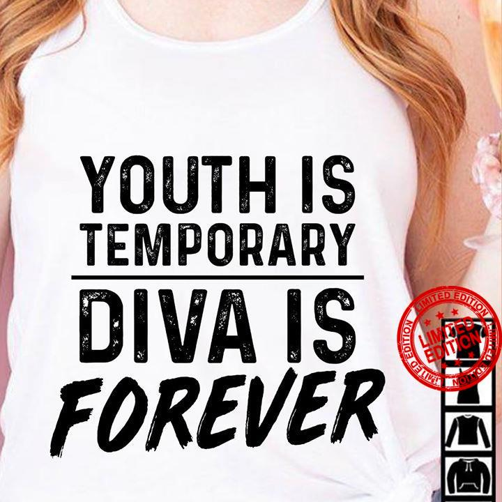 Youth Is Temporary Diva Is Forever Shirt