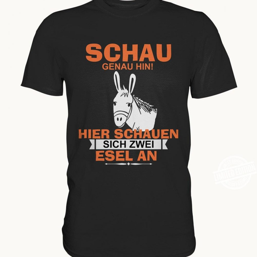 hau Genau Hin Hier Schauen Sich Zwei Esel An Shirt